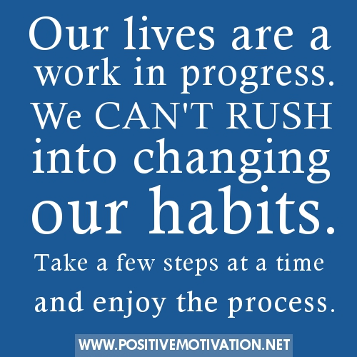 Habit-Quotes-Our-lives-are-a-work-in-progress