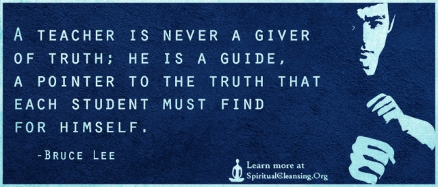 A-teacher-is-never-a-giver-of-truth-he-is-a-guide-a-pointer-to-the-truth-that-each-student-must-find-for-himself.